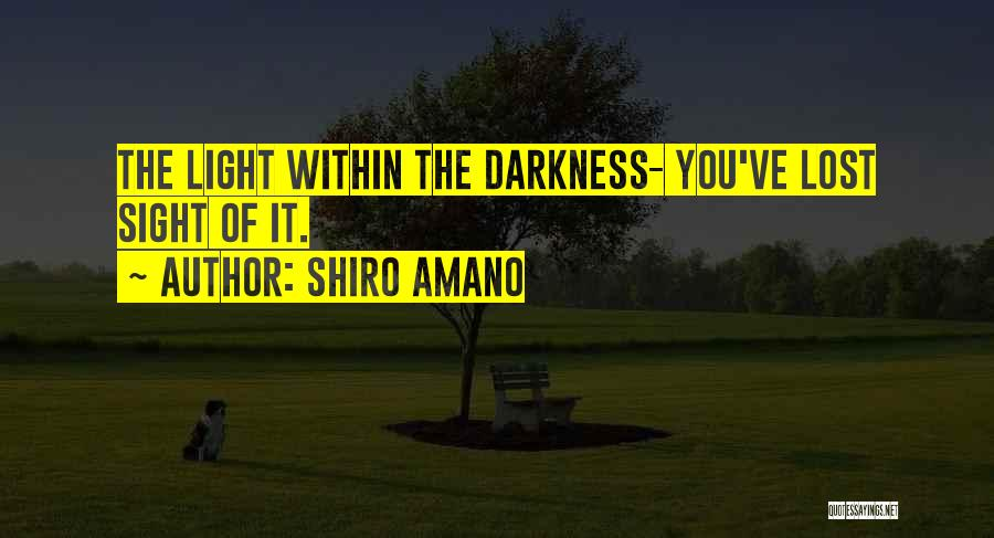 You've Lost Quotes By Shiro Amano