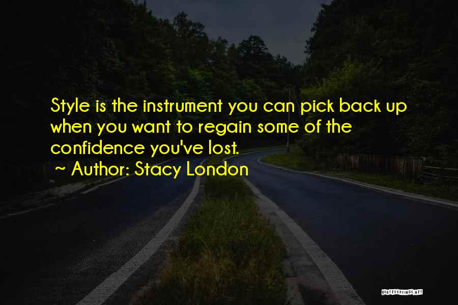 You've Lost Quotes By Stacy London