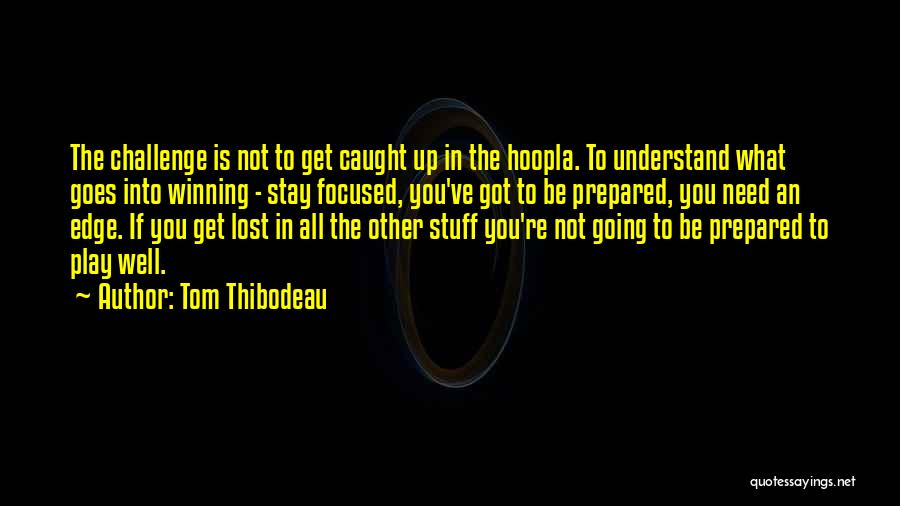 You've Lost Quotes By Tom Thibodeau