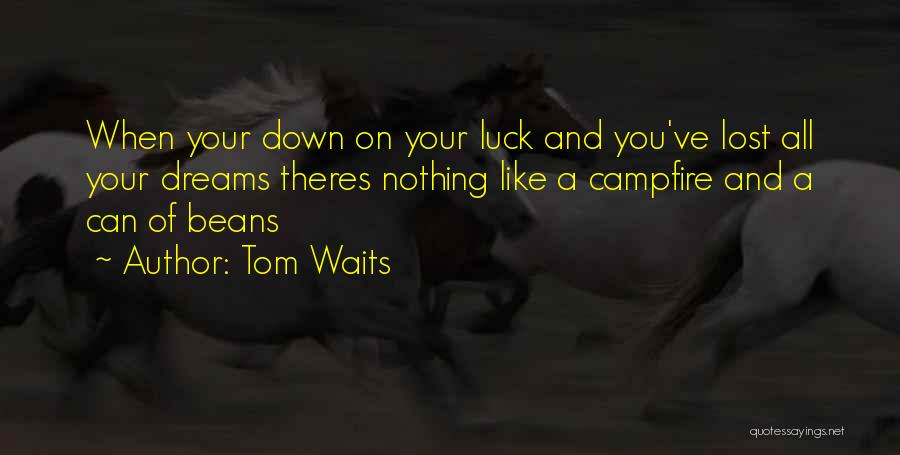You've Lost Quotes By Tom Waits