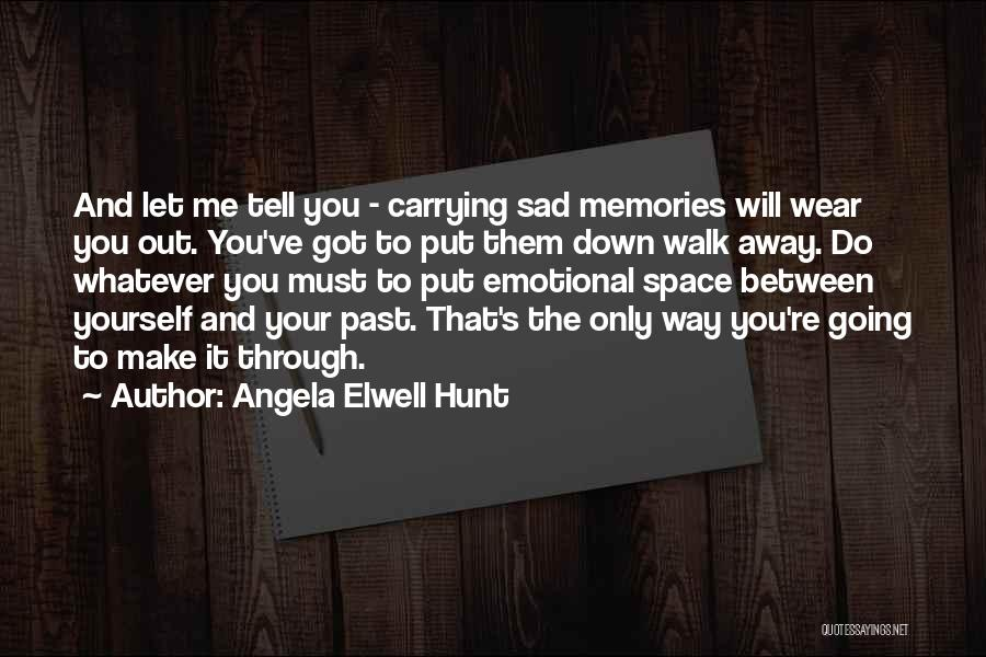 You've Only Got Yourself Quotes By Angela Elwell Hunt