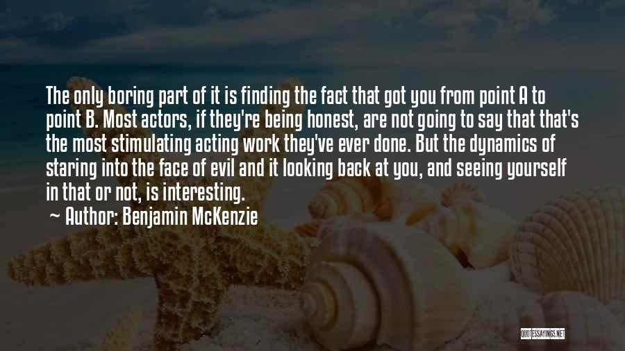 You've Only Got Yourself Quotes By Benjamin McKenzie