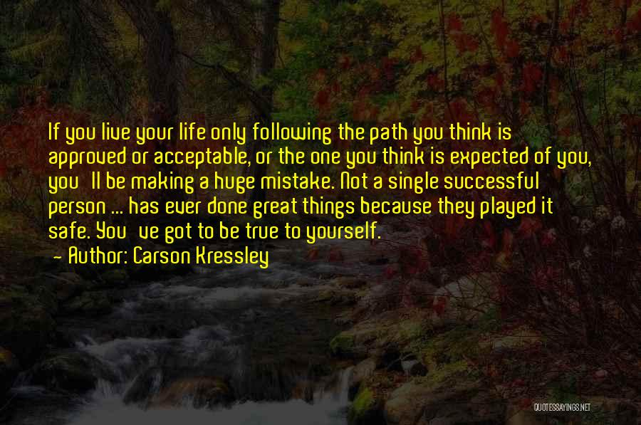 You've Only Got Yourself Quotes By Carson Kressley
