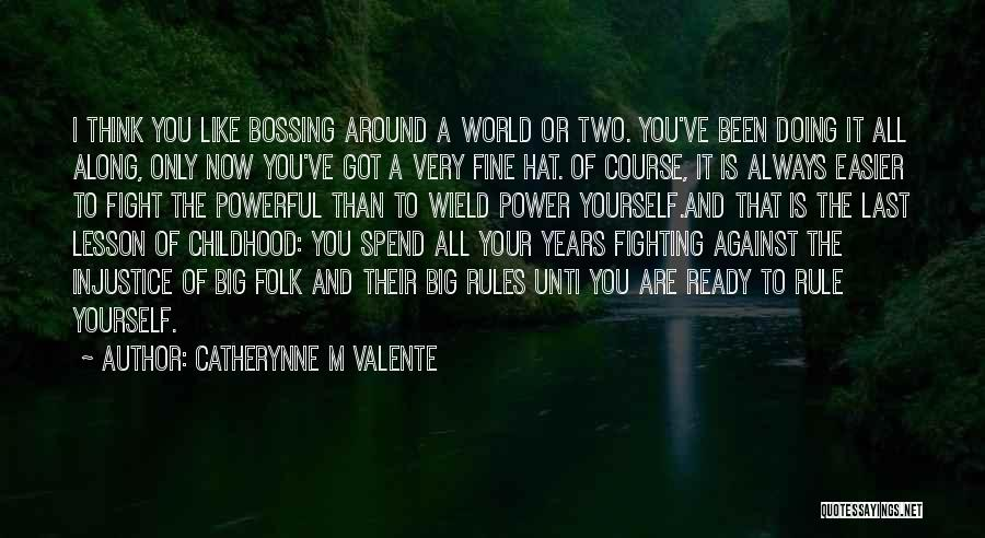 You've Only Got Yourself Quotes By Catherynne M Valente