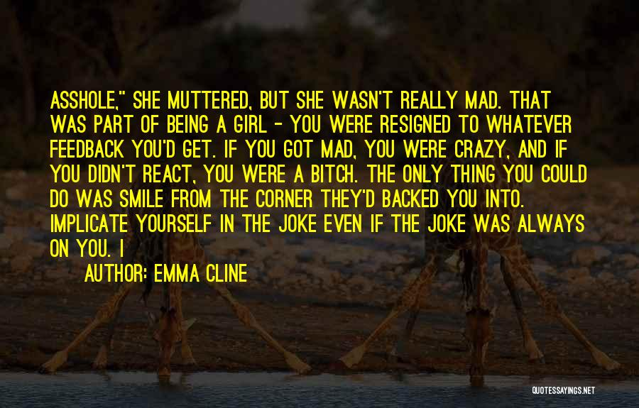 You've Only Got Yourself Quotes By Emma Cline