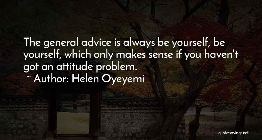 You've Only Got Yourself Quotes By Helen Oyeyemi