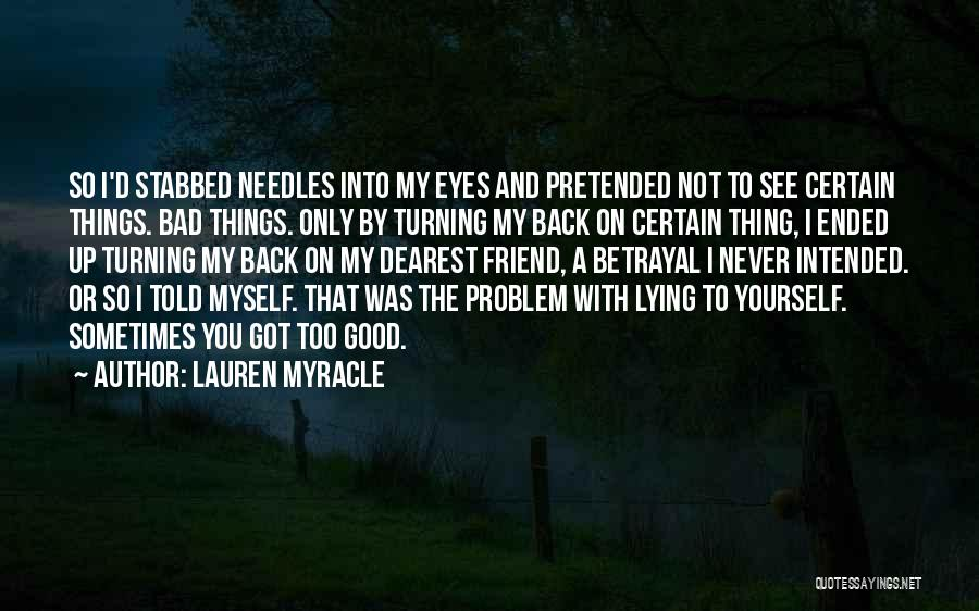 You've Only Got Yourself Quotes By Lauren Myracle