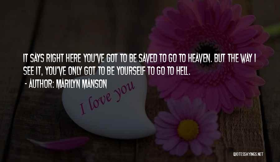 You've Only Got Yourself Quotes By Marilyn Manson