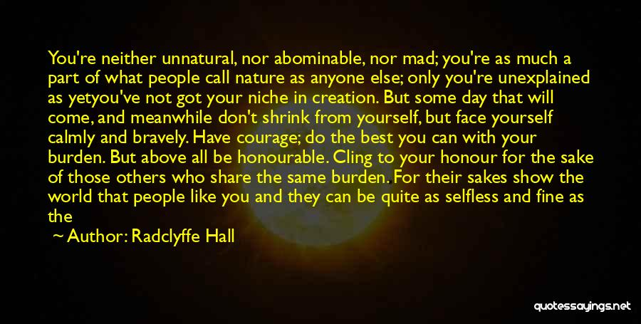 You've Only Got Yourself Quotes By Radclyffe Hall