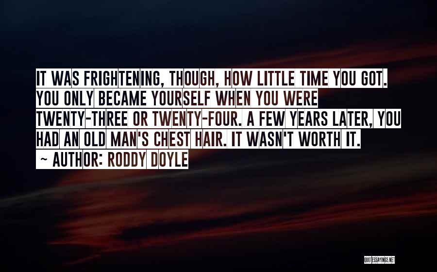 You've Only Got Yourself Quotes By Roddy Doyle