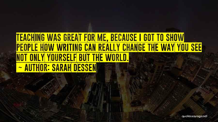 You've Only Got Yourself Quotes By Sarah Dessen