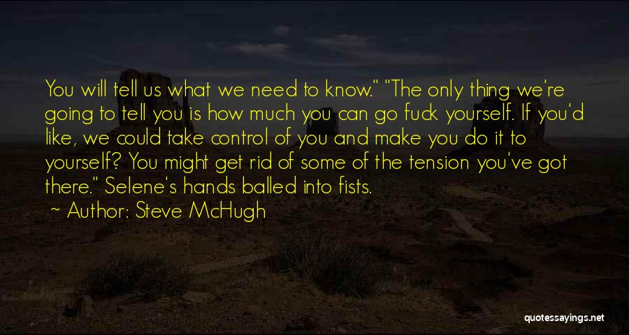 You've Only Got Yourself Quotes By Steve McHugh