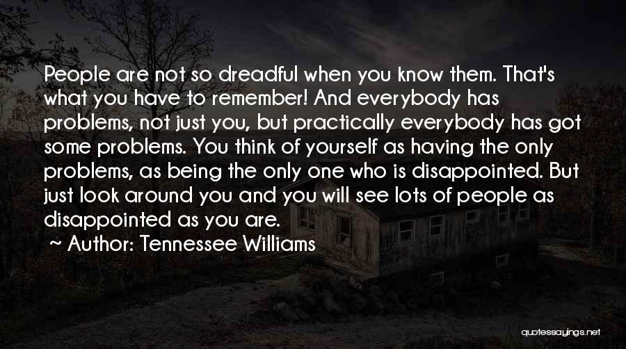 You've Only Got Yourself Quotes By Tennessee Williams