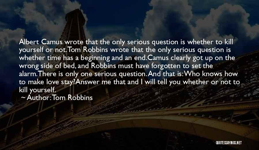 You've Only Got Yourself Quotes By Tom Robbins