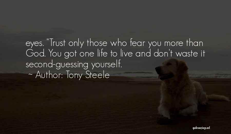 You've Only Got Yourself Quotes By Tony Steele