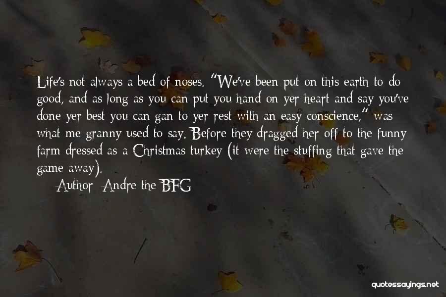 You've Used Me Quotes By Andre The BFG
