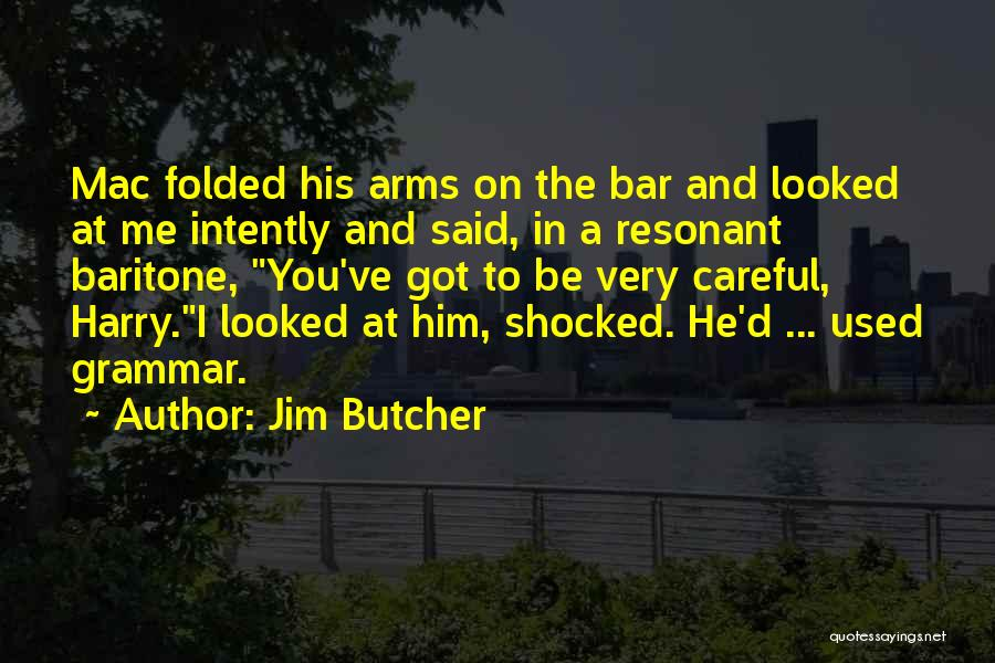 You've Used Me Quotes By Jim Butcher