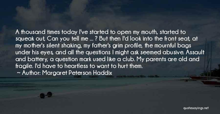 You've Used Me Quotes By Margaret Peterson Haddix