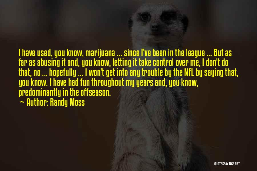 You've Used Me Quotes By Randy Moss