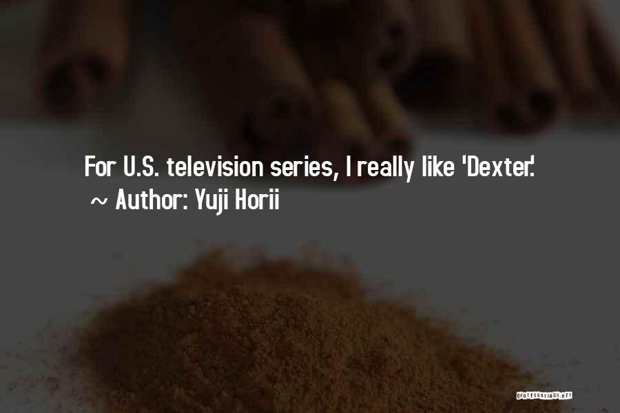 Yuji Horii Quotes 999655