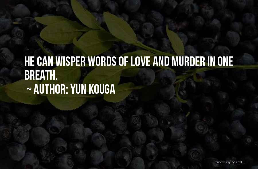 Yun Kouga Quotes 2227673