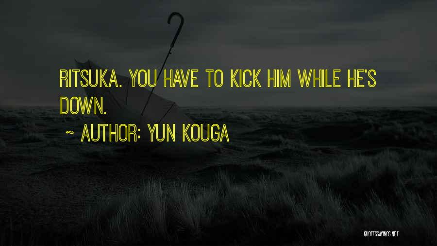 Yun Kouga Quotes 618262