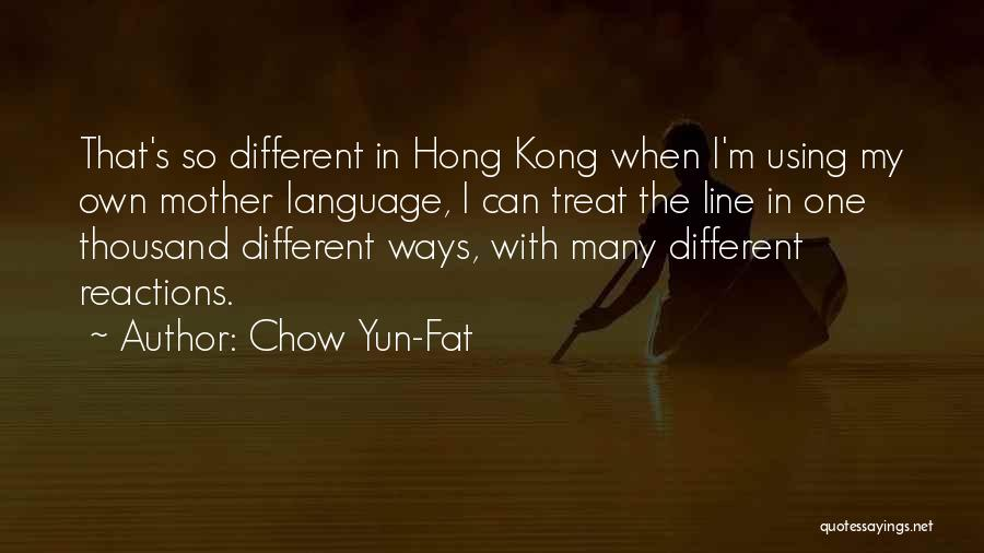 Yun Oh Quotes By Chow Yun-Fat