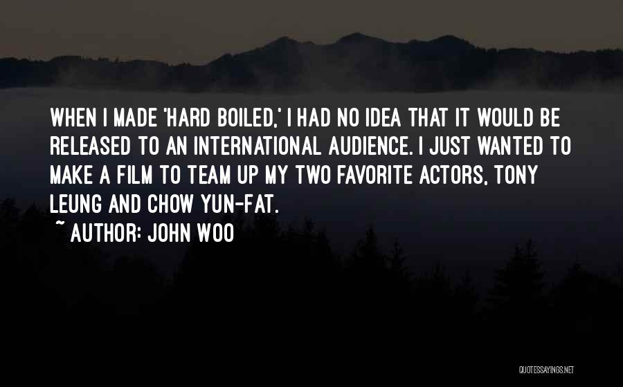 Yun Oh Quotes By John Woo