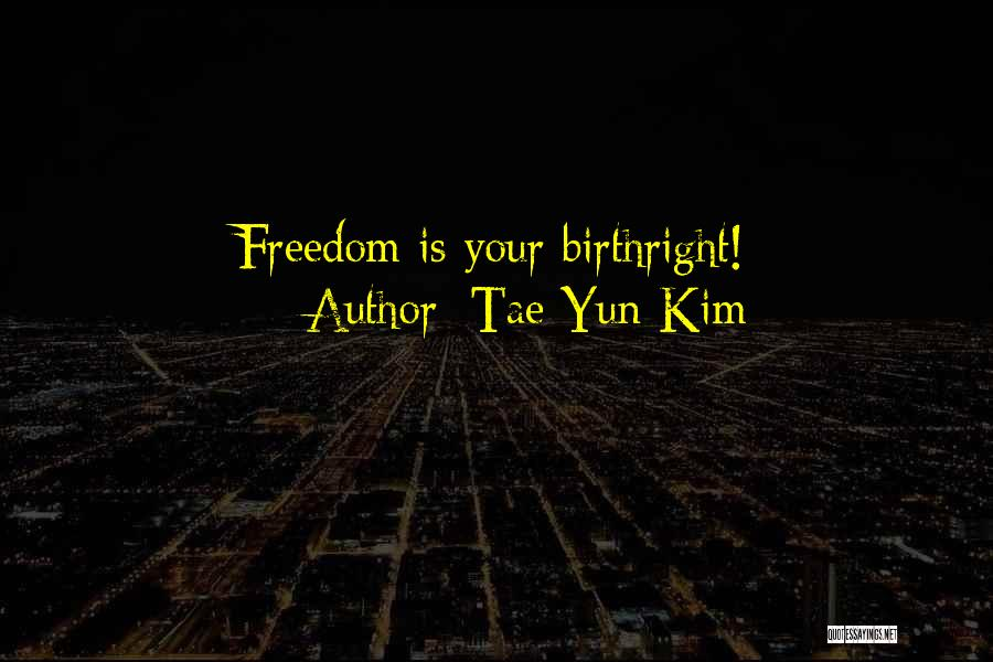 Yun Oh Quotes By Tae Yun Kim