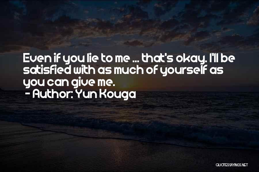 Yun Oh Quotes By Yun Kouga
