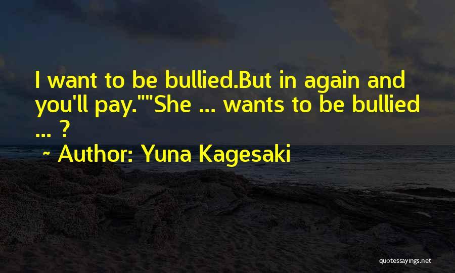 Yuna Kagesaki Quotes 2041543