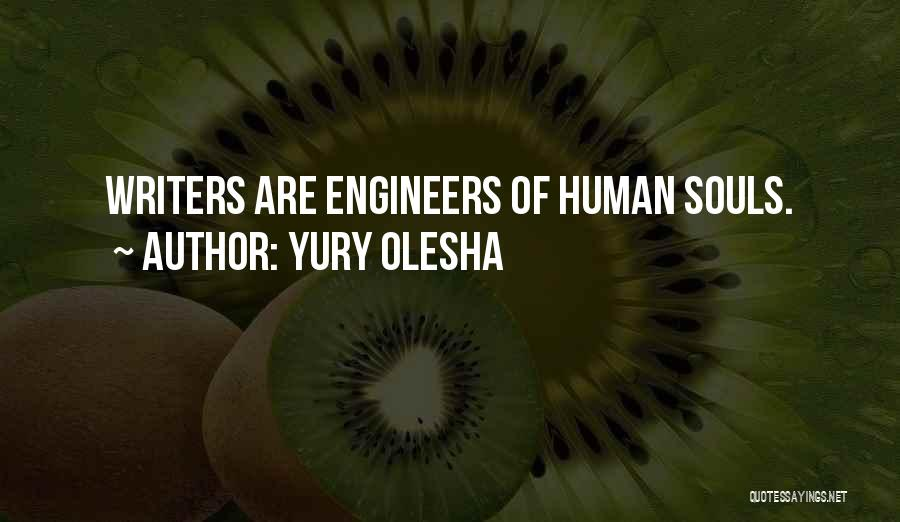 Yuri Olesha Quotes By Yury Olesha