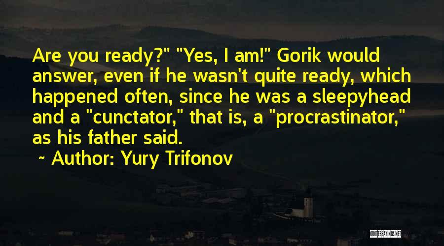 Yury Trifonov Quotes 1998327