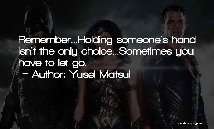 Yusei Matsui Quotes 1707074