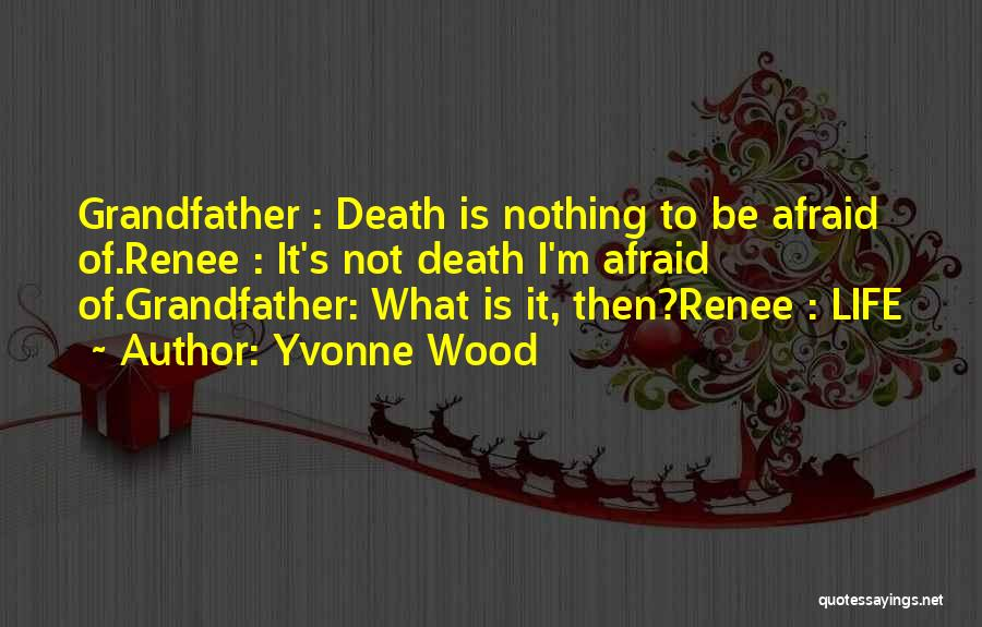Yvonne Wood Quotes 1051128