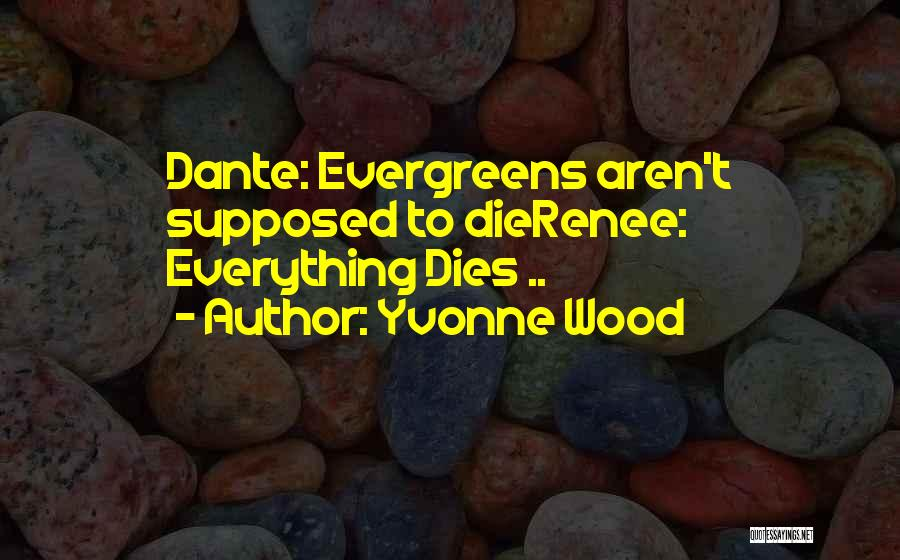 Yvonne Wood Quotes 907820