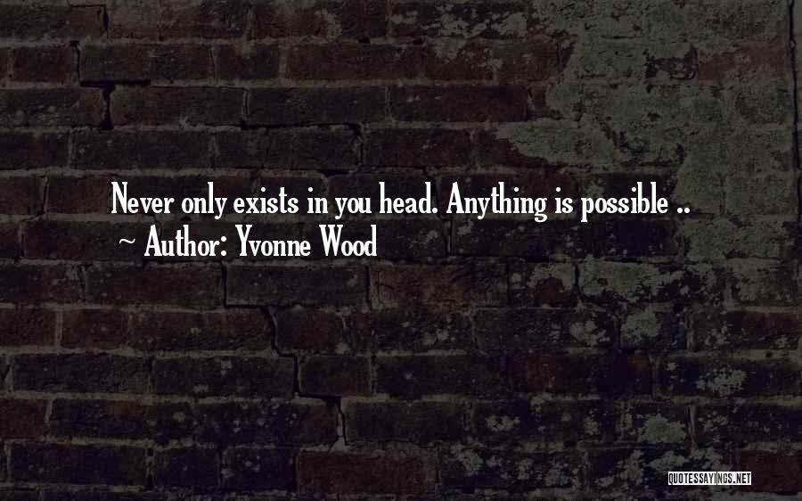 Yvonne Wood Quotes 935779