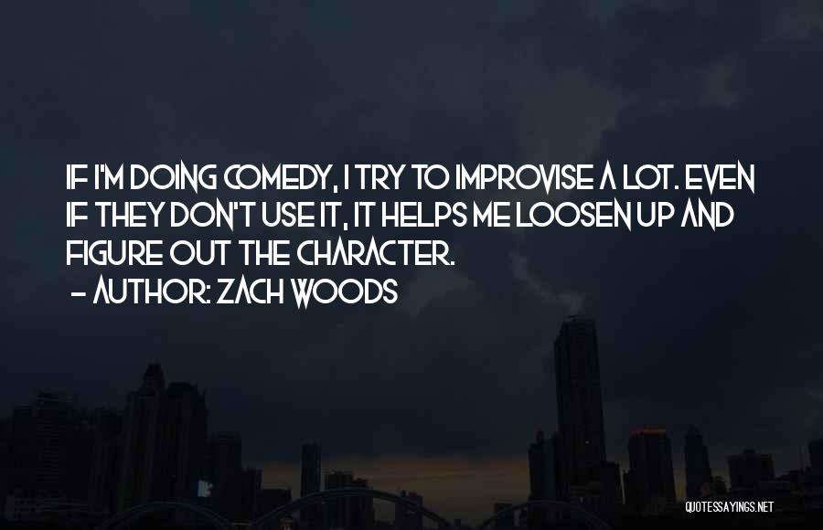Zach Woods Quotes 503593