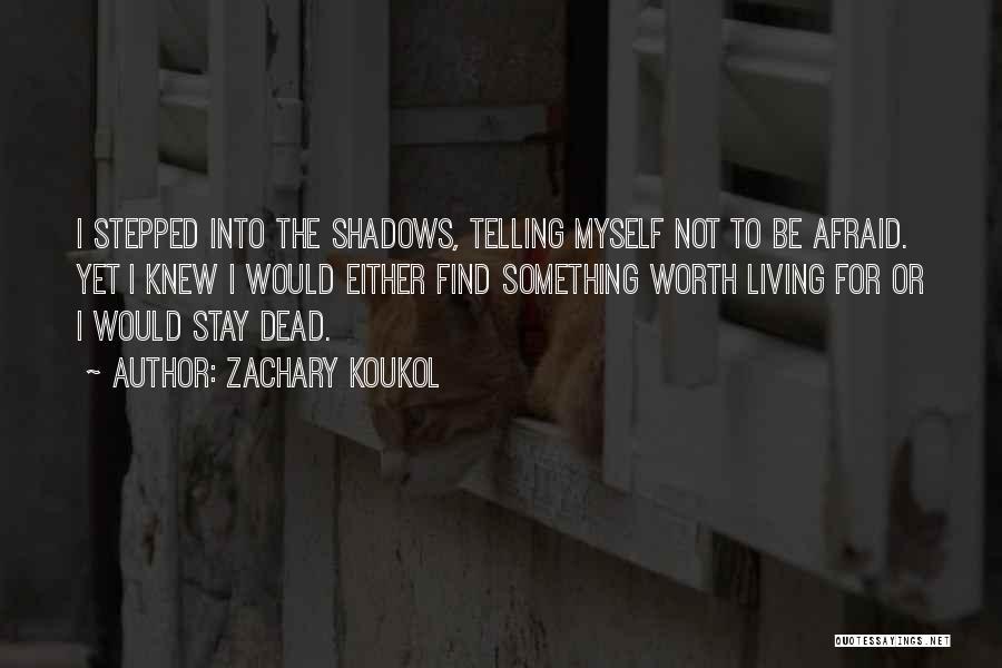 Zachary Koukol Quotes 1738246