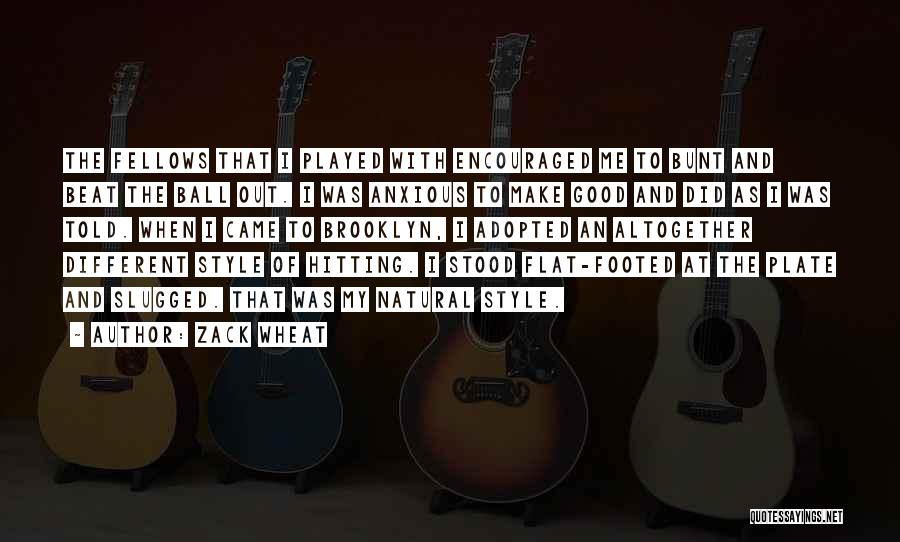 Zack Wheat Quotes 1053564