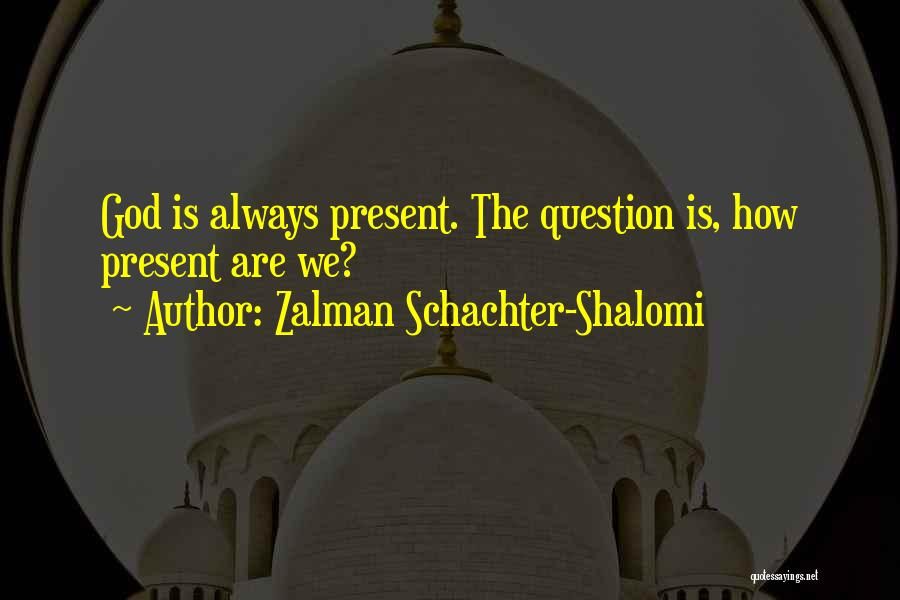 Zalman Schachter-Shalomi Quotes 2135123