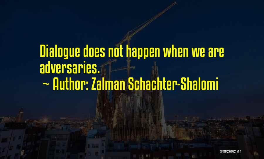 Zalman Schachter-Shalomi Quotes 673663