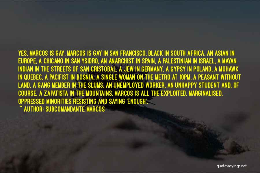 Zapatista Quotes By Subcomandante Marcos