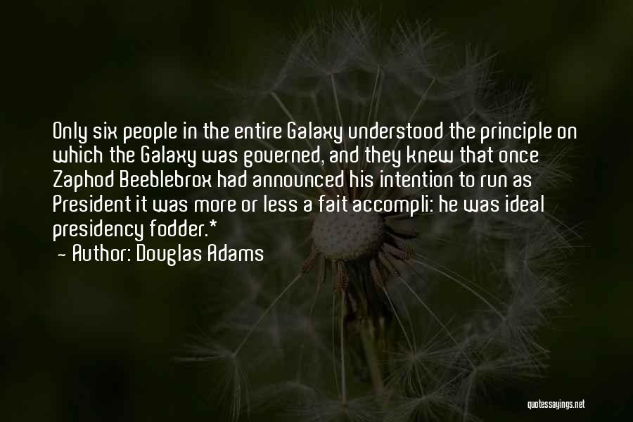 Zaphod Beeblebrox President Quotes By Douglas Adams
