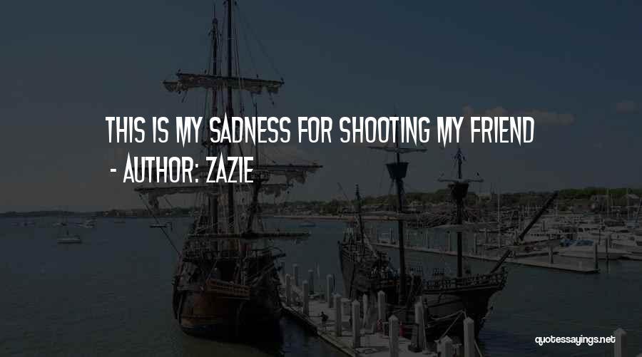 Zazie Quotes 1489491