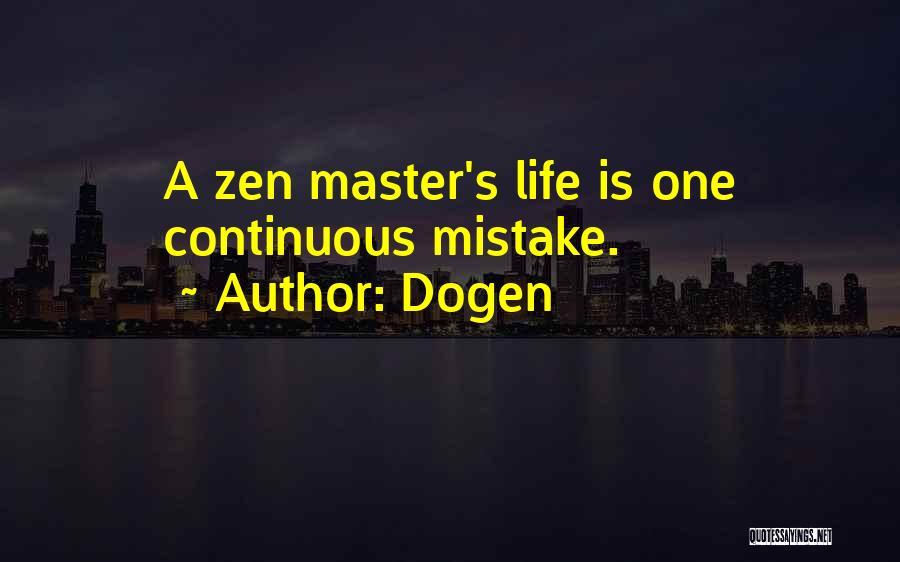 Zen Master Dogen Quotes By Dogen