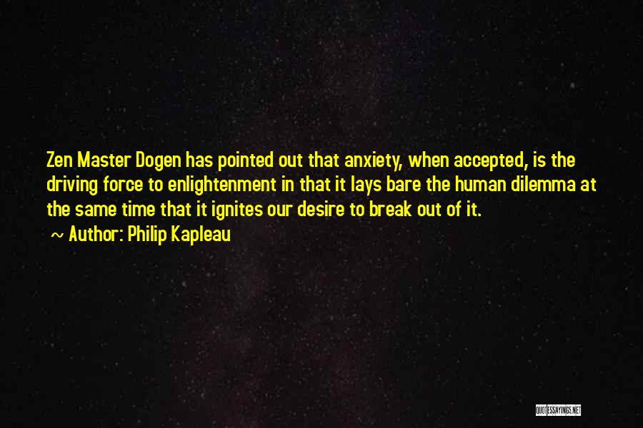 Zen Master Dogen Quotes By Philip Kapleau
