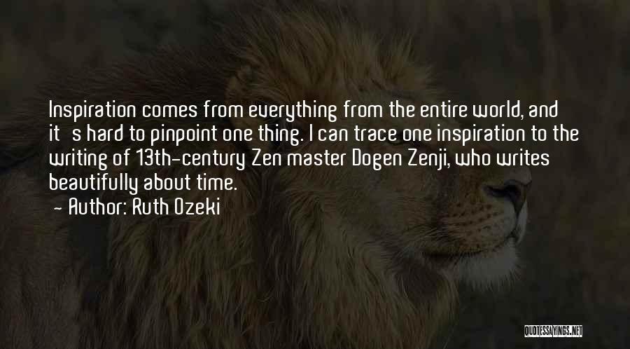 Zen Master Dogen Quotes By Ruth Ozeki