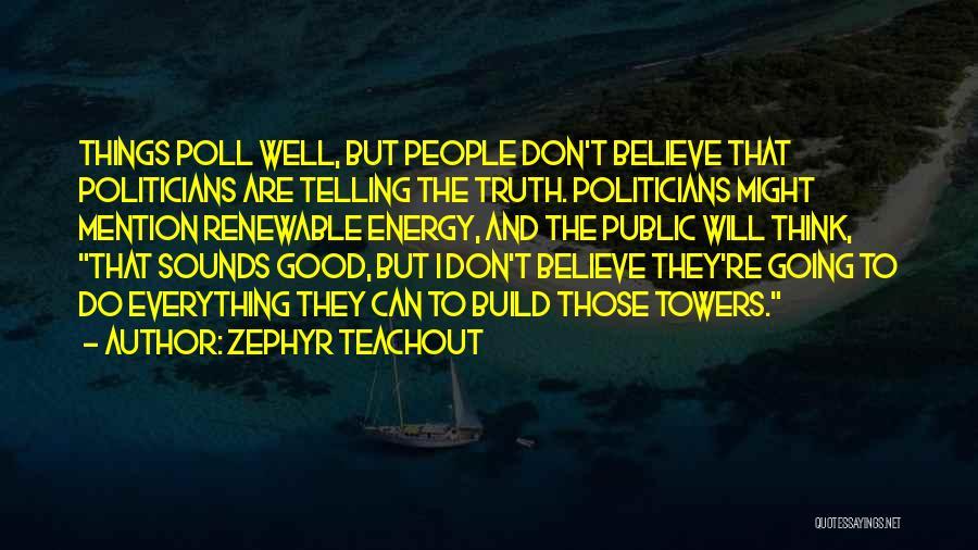Zephyr Teachout Quotes 977293