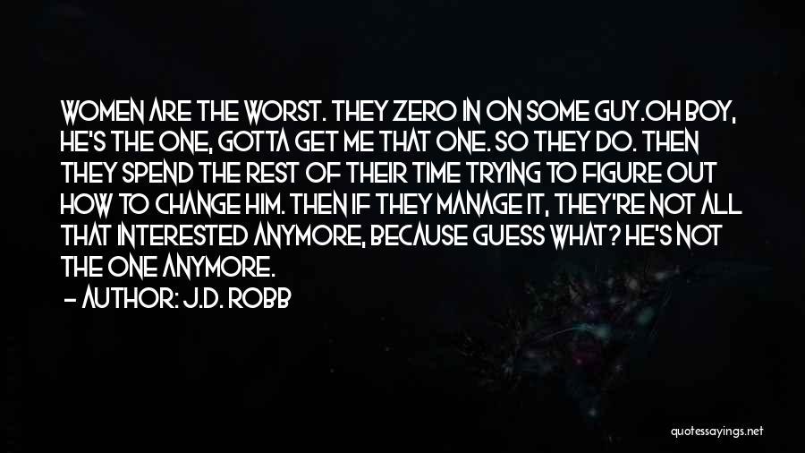 Zero Figure Quotes By J.D. Robb